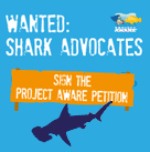Sign the Shark Petition and Shout for Sharks