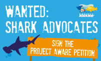 Shark Advocates Wanted: Sign the Petition!